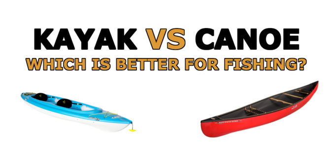 kayak vs canoe fishing